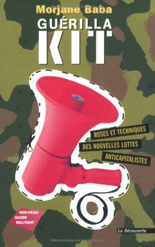 9782707140623: Guérilla kit : Nouvelles ruses et techniques de la lutte anticapitaliste
