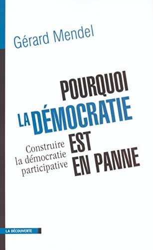 9782707141019: pourquoi la democratie est-elle en panne ? construire la democratie participative