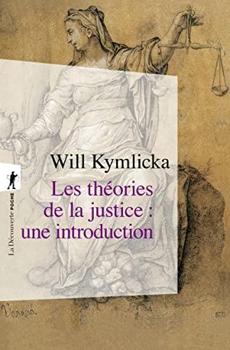 9782707141132: Les th�ories de la justice: Une introduction: Lib�raux, utilitaristes, libertariens, marxistes, communautariens, f�ministes...