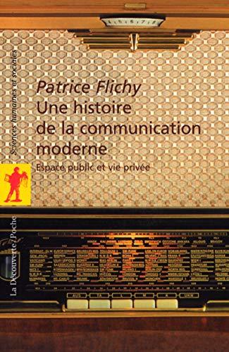 9782707143006: Une histoire de la communication moderne