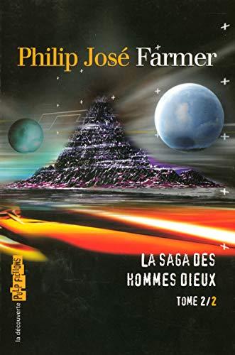 La saga des hommes Dieux - Tome 2: Farmer, Philip Jose