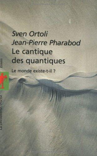 9782707143563: Le cantique des quantiques : Le monde existe-t-il ?