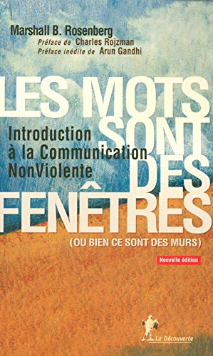 9782707143815: Les mots sont des fenêtres (ou bien ce sont des murs) : Introduction à la Communication Non Violente