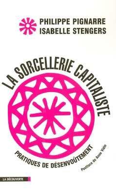 9782707143976: La Sorcellerie Capitaliste : Pratiques de Désenvoûtement