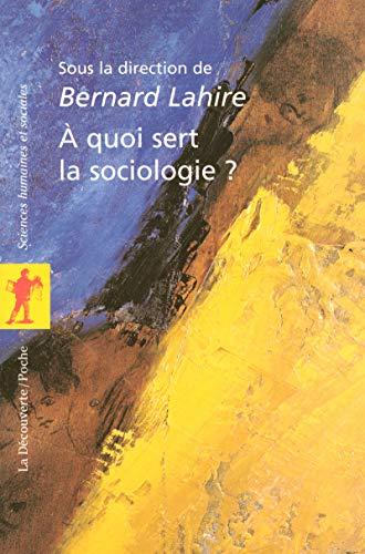 À quoi sert la sociologie ? LAHIRE,