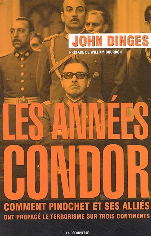 9782707144249: Les années Condor : Comment Pinochet et ses alliés ont propagé le terrorisme sur trois continents