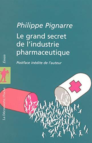 Le grand secret de l'industrie pharmaceutique - N°187: Pignarre, Philippe