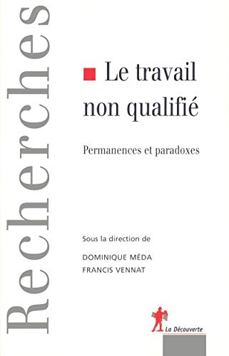 """le travail non qualifie ; permanences et paradoxes"": Dominique Méda, Francis Vennat, L ..."