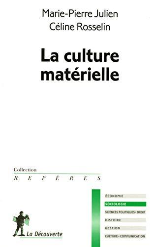 La culture matérielle: Rosselin, Céline ; Julien, Marie-Pierre