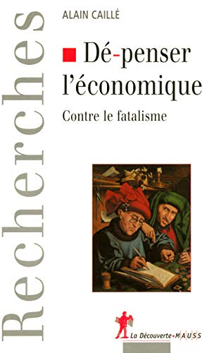 De-penser l'economique (French Edition): Alain Caillé