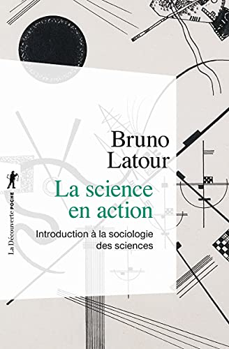 """la science en action ; introduction a la sociologie des sciences"" (2707145467) by Bruno Latour"