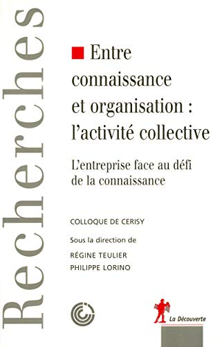 Entre connaissance et organisation : l'activité collective: Lorino, Philippe, Teulier,