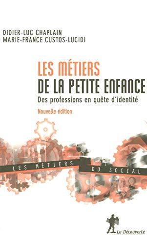 Les métiers de la petite enfance : Des professions en quête d'identité: ...
