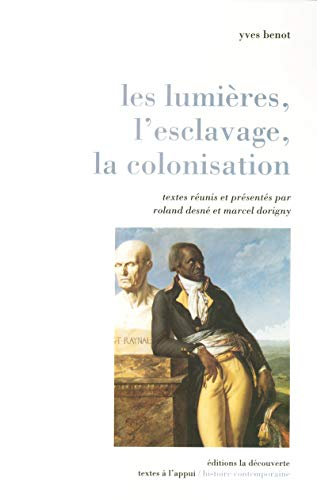 Les lumieres, l'esclavage, la colonisation (French Edition): Benot, Yves, Desn?, Roland, ...
