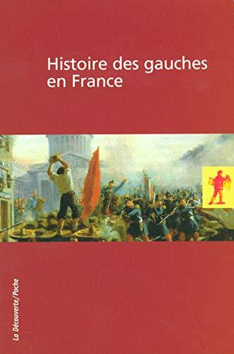 9782707147387: Histoire des gauches en France Coffret en 2 volumes : Volume 1, L'h�ritage du XIXe si�cle ; Volume 2, A l'�preuve de l'histoire