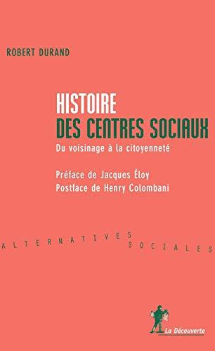 9782707147776: Histoire des centres sociaux : Du voisinage à la citoyenneté