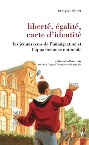 9782707148162: Liberté, égalité, carte d'identité : Les jeunes issus de l'immigration et l'appartenance nationale