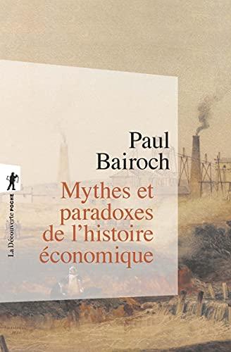 9782707148407: Mythes et paradoxes de l'histoire économique