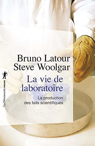 9782707148483: La vie de laboratoire : La production des faits scientifiques (La Découverte/Poche)