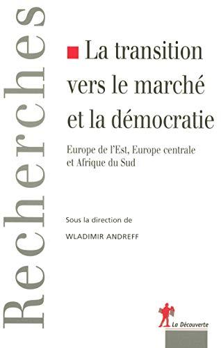 9782707148544: la transition vers le marché et la démocratie