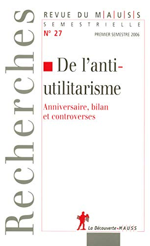 """""""de l'anti-utilitarisme ; anniversaire, bilan et controverses"""""""