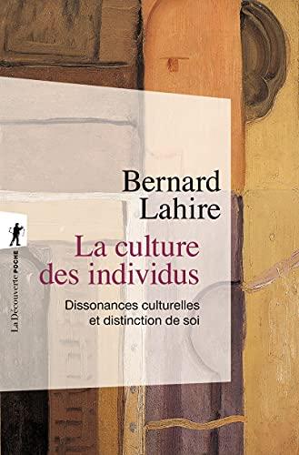 La culture des individus : Dissonances culturelles: Bernard Lahire