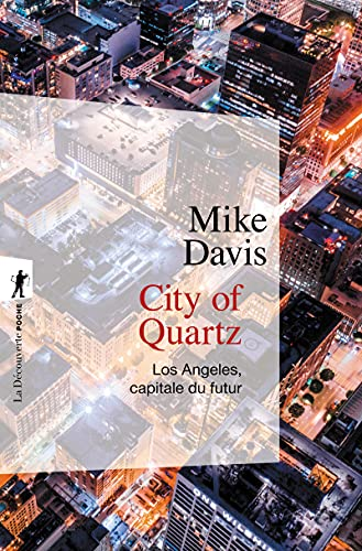 City of quartz Los Angeles capitale du futur (Poches sciences) (French Edition) (9782707149565) by Davis, Mike
