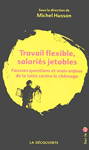 TRAVAIL FLEXIBLE SALARIES JETABLES