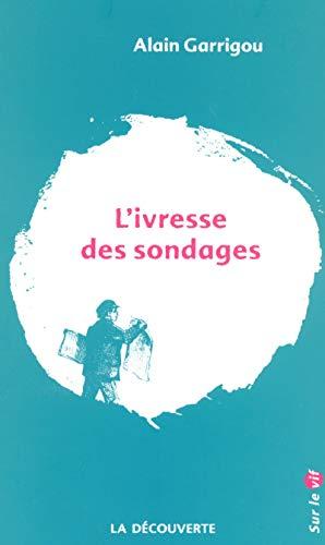 9782707150059: L'ivresse des sondages (French Edition)