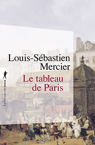LE TABLEAU DE PARIS (9782707151032) by Louis-Sébastien Mercier; Jeffry Kaplow