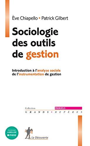 Sociologie des outils de gestion: Eve Chiapello, Patrick Gilbert