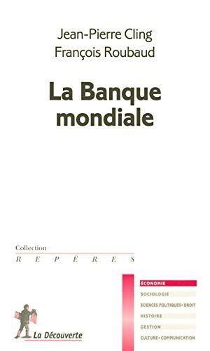 9782707152169: La Banque mondiale (Rep�res Economie)