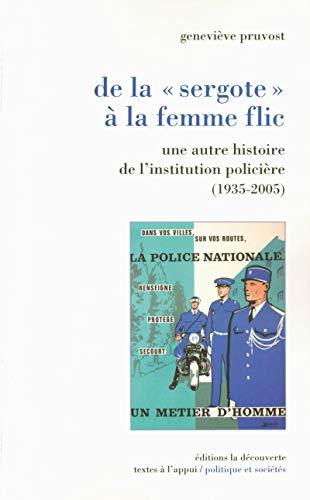 """""""de la Sergote à la femme flic ; une autre histoire de l'institution polici&egrave..."""