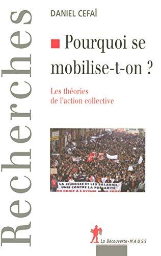 Pourquoi se mobilise-t-on ? (French Edition): Daniel Céfaï