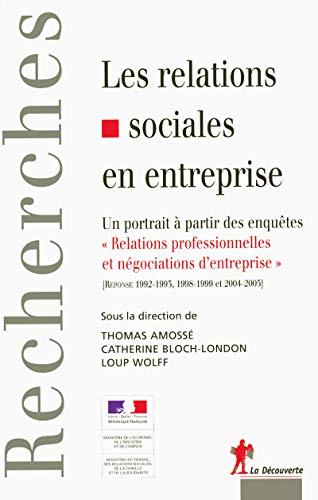 Les relations sociales en entreprise (French Edition): Catherine Bloch-London