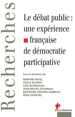 9782707153418: Le débat public : une expérience française de démocratie participative