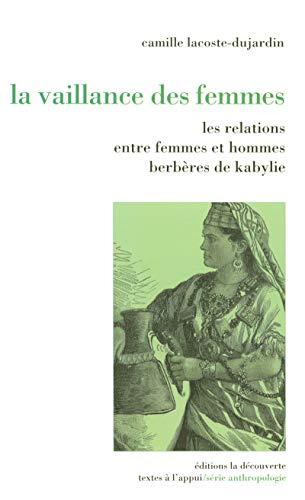 9782707154026: La vaillance des femmes : Relations entre femmes et hommes berbères de Kabylie