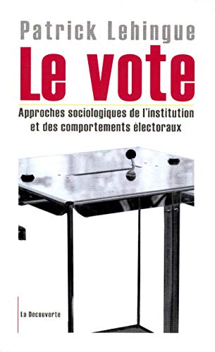 Le vote (French Edition): Lehingue Patrick