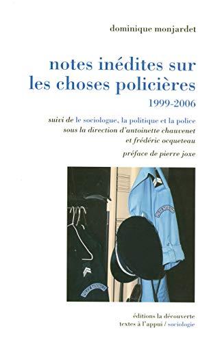 9782707154552: Notes inédites sur les choses policières, 1999-2006