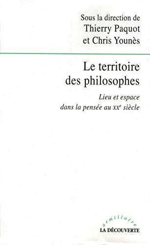 """""""le territoire des philosophes ; lieu et espace dans la pensée au XX siècle&quot..."""