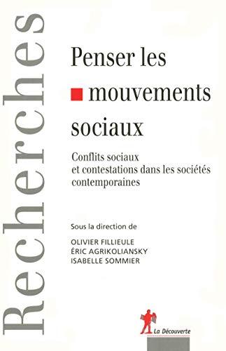 Penser les mouvements sociaux : Conflits sociaux et contestations dans les societes contemporaines:...