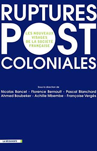 9782707156891: Ruptures postcoloniales : Les nouveaux visages de la société française (La Découverte)