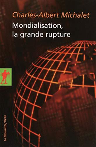 9782707156990: Mondialisation, la grande rupture : Volume 2, Qu'est-ce que la mondialisation ? (French edition)