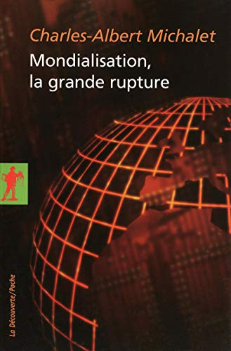 9782707156990: Mondialisation, la grande rupture