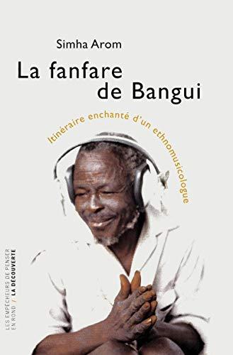 9782707157225: La fanfare de Bangui : Itinéraire enchanté d'un ethnomusicologue
