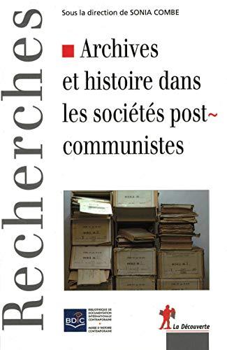 9782707157317: Archives et histoire dans les sociétés postcommunistes (French Edition)