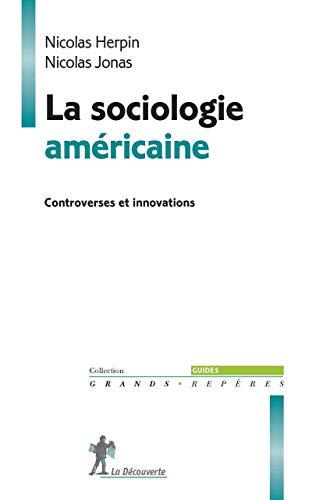 La sociologie américaine: Herpin, Nicolas