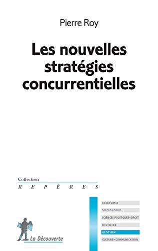 9782707158994: Les nouvelles strat�gies concurrentielles