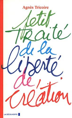 9782707159823: Petit traité de la liberté de création (Cahiers libres)