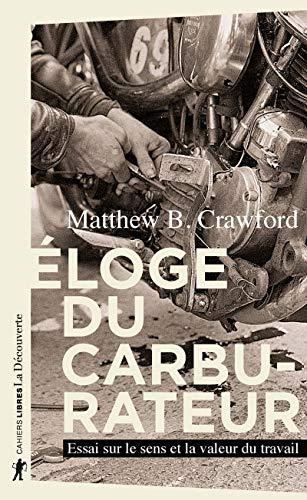 Éloge du carburateur: Matthew B Crawford